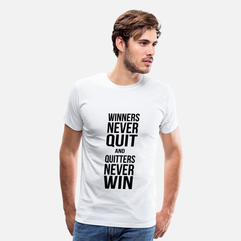 Cool Quote T-Shirts - winners never quit and quitters never win - Men's Premium T-Shirt white