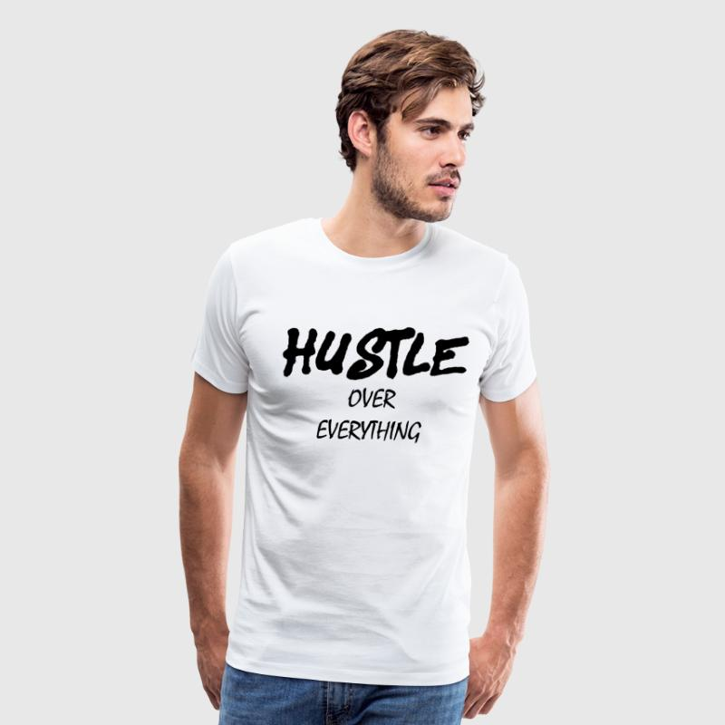 Hustle over Everything - Men's Premium T-Shirt