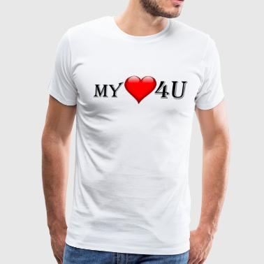 My Heart 4 U - Gift T-Shirt - Men's Premium T-Shirt
