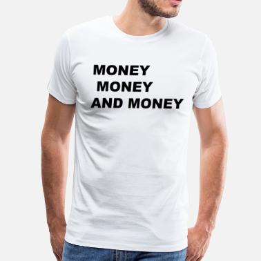 Money Heart Money and money - Men's Premium T-Shirt