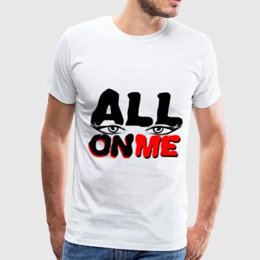 All Eyes On Me - Men's Premium T-Shirt