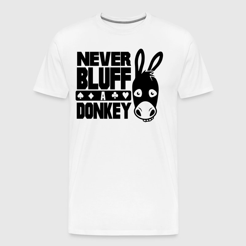 Poker: Never bluff a donkey - Men's Premium T-Shirt
