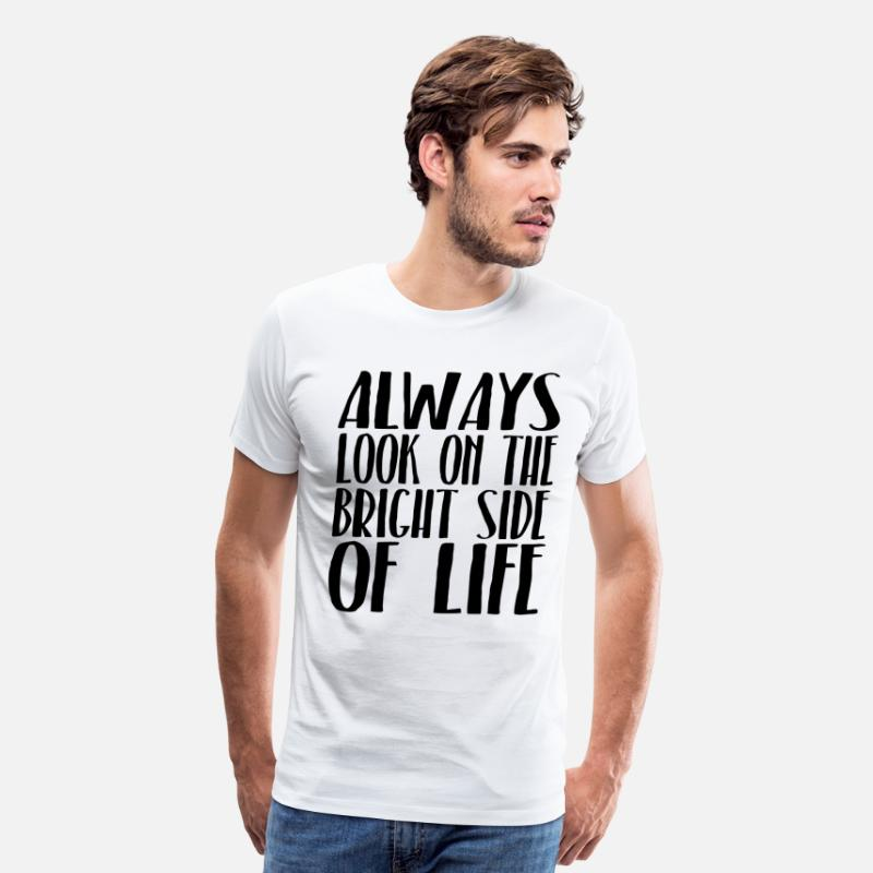 Brian T-Shirts - Always Look On The Bright Side Of Life - Men's Premium T-Shirt white