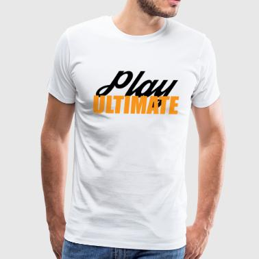 Play Ultimate Frisbee For Light Colors - Men's Premium T-Shirt