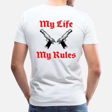 My Life My Rules My Life My Rules - Men's Premium T-Shirt