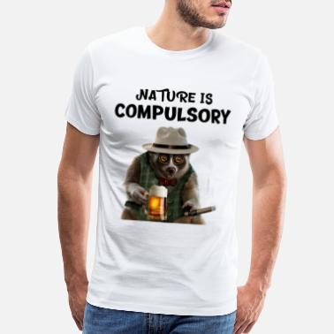 Require Nature Is Compulsory - Men's Premium T-Shirt