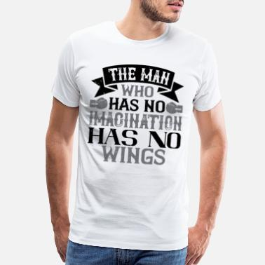 Groups The man who has no imagination has no wings - Men's Premium T-Shirt