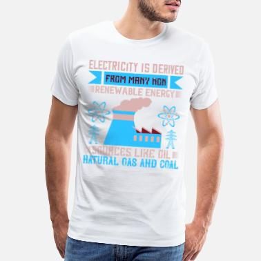 Electricity Electricity Is Derived From Many Non-ren - Men's Premium T-Shirt