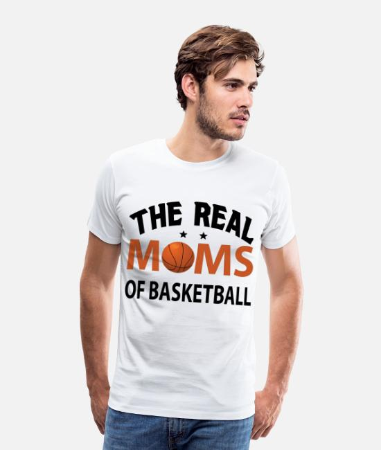 The Real Moms Of Basketball Men S Premium T Shirt Spreadshirt