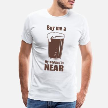 Bachelor Party Buy Me A Beer - Men's Premium T-Shirt