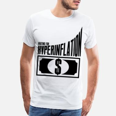 Growth Hyperinflation a funny stocks bear money present - Men's Premium T-Shirt