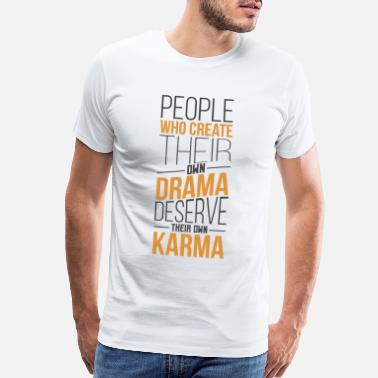 Whore Drama Queen King Karma Fate Irony Attention tee - Men's Premium T-Shirt