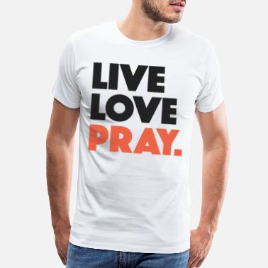 Islam Live Love Pray Islam - Men's Premium T-Shirt