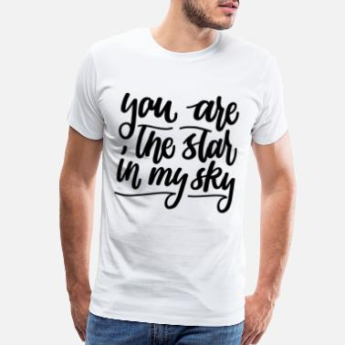 Nut Sayings You are the star in my sky black - Men's Premium T-Shirt