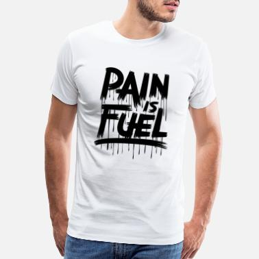 Fuel Gauge pain is fuel unique trendy covid 19 t shirt - Men's Premium T-Shirt