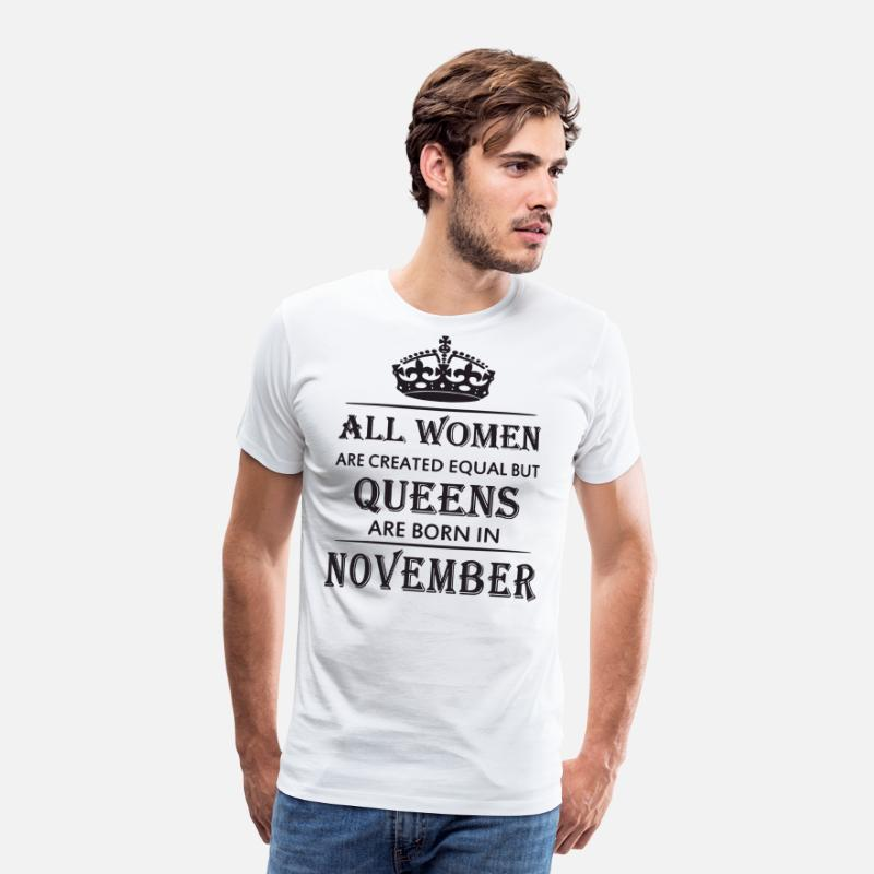Queen T-Shirts - All women are created equal but queens are born in - Men's Premium T-Shirt white