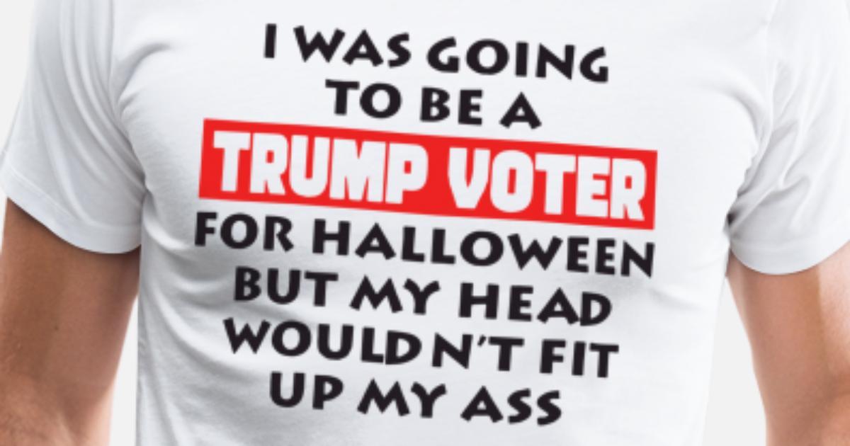 446b11b0c60f i was going to be a trump voter for halloween but Men's Premium T-Shirt    Spreadshirt
