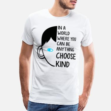 Wonder In a world where you can be anything choose kind - Men's Premium T-Shirt