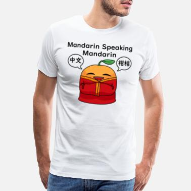 Mandarin Mandarin Speaking Mandarin - Men's Premium T-Shirt