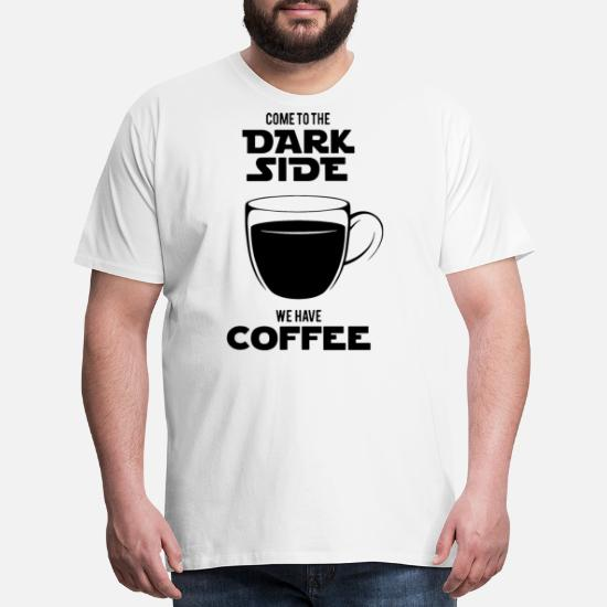 d927e1b4c Men's Premium T-ShirtCome to the dark side we have coffee Funny Star Wa