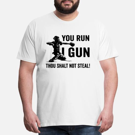 a1e0bd3e7 Men's Premium T-Shirtyou run I gun thou shalt not steal baseball t shir