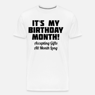Its My Birthday Month Accepting Girls All Month Lo Men S 50 50 T