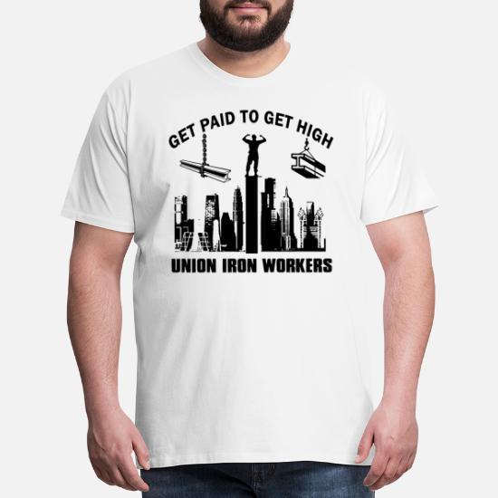 get paid to get high union iron workers machanic t Men's Premium T