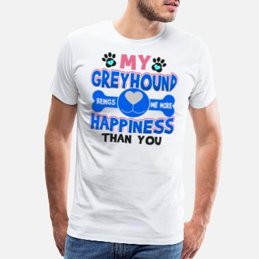 My Mom Loves Me Greyhound Dog Lover My Greyhound Brings Me More - Men's Premium T-Shirt