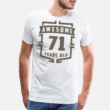 71 Year Old Awesome 71 Years Old - Men's Premium T-Shirt