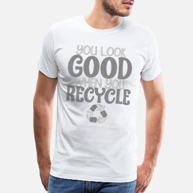 Ocean Animals Environmental Issues You Look Good When You - Men's Premium T-Shirt