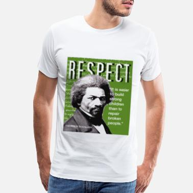 Freedom Frederick Douglass RESPECT Quote - Men's Premium T-Shirt