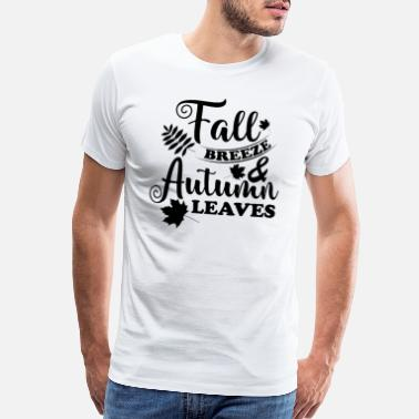 Area Fall Breeze and Autumn Leaves - Men's Premium T-Shirt