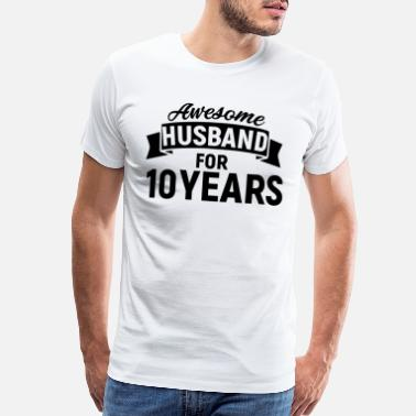 10 Year Anniversary Awesome Husband for 10 Years - Men's Premium T-Shirt