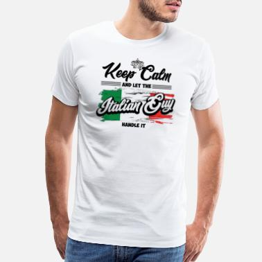 Fuck That Guy Italien Keep Calm and let the Italian Guy handle - Men's Premium T-Shirt