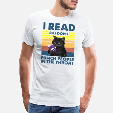 Solitary I Read So I Don t Punch People In The Throat Cat - Men's Premium T-Shirt