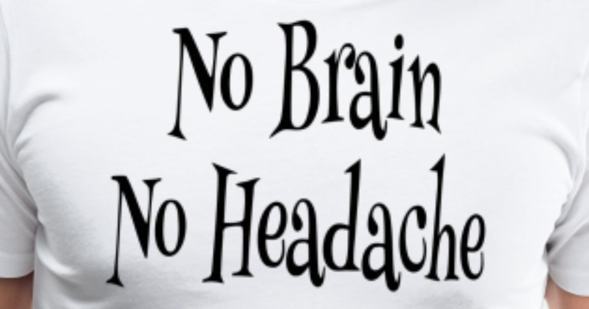 no-brain-no-headache-humour-funny-men-s-premium-t-shirt.jpg