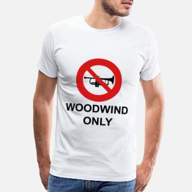 Woodwind Woodwind Only - Men's Premium T-Shirt