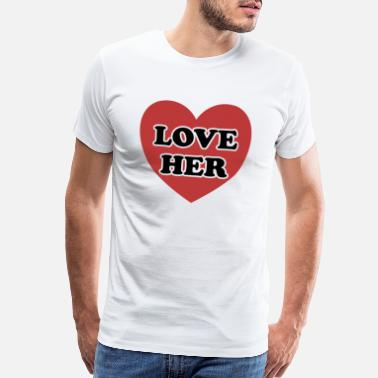 Decor I LOVE HER GIFT FOR VALENTINE´S DAY HIM HER - Men's Premium T-Shirt