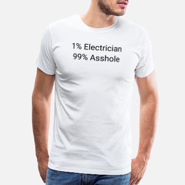 d71c1977a 1% Electrician 99% Asshole Funny Sarcastic - Men's Premium T-Shirt
