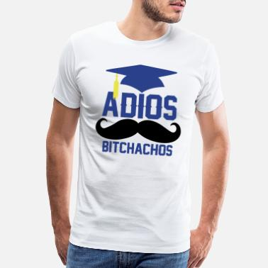 Graduation Adios Bitchachos - Men's Premium T-Shirt