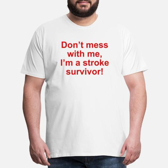 Shop Stroke Survivor T Shirts online | Spreadshirt