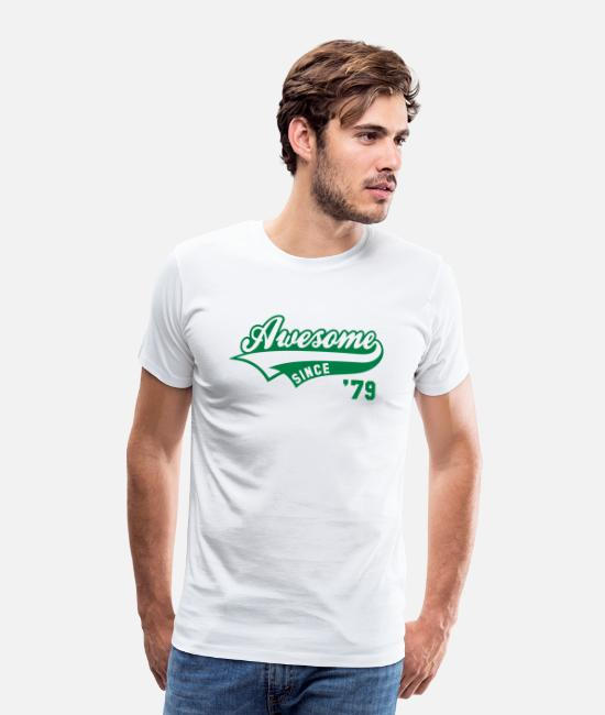 Awesome Since 1979 T-Shirts - Awesome SINCE 1979 - Birthday Anniversaire - Men's Premium T-Shirt white
