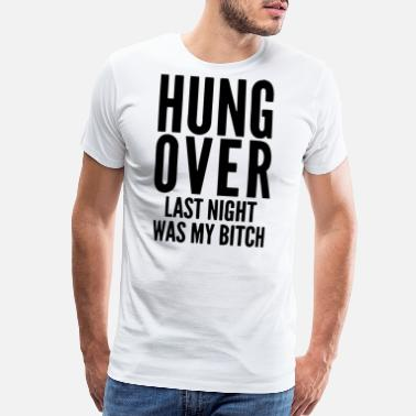 Hungover Hungover - Men's Premium T-Shirt