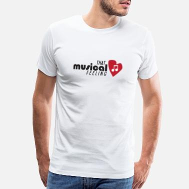 Feel The Music That Musical Feeling - Men's Premium T-Shirt