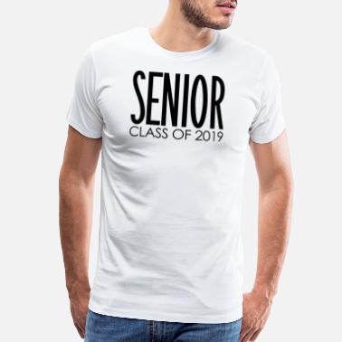 a39a9bcc Class of 2019 Senior Year | Graduation Gifts - Men's Premium T-Shirt