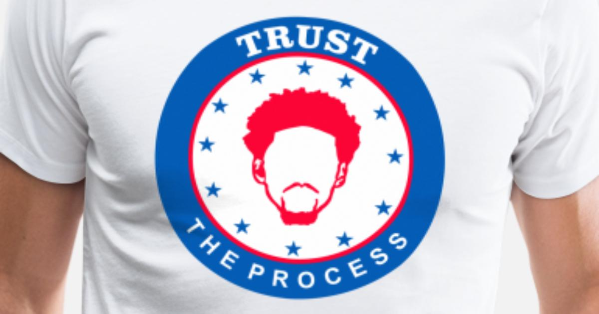 Trust the process 1 men s premium t shirt spreadshirt - Trust the process wallpaper ...