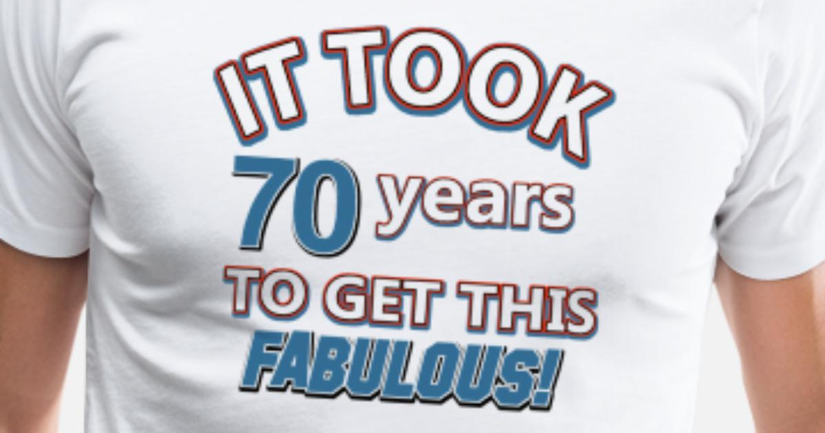 Mens Premium T Shirt70th Birthday Gifts