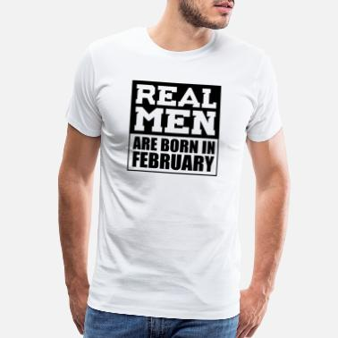 Muscle Prince Real Men are Born in February - Men's Premium T-Shirt