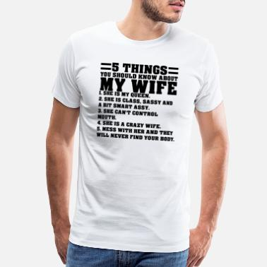 Money 5 Things You Should Know About My Wife - Men's Premium T-Shirt