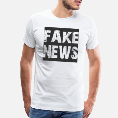 News FAKE NEWS, fake news shirt - Men's Premium T-Shirt